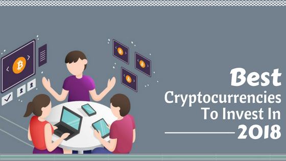 Best-Cryptocurrencies-To-Invest-In-2018