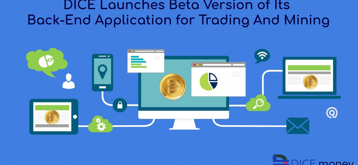DICE Launches Beta Version of Its Back-End Application for Trading And Mining