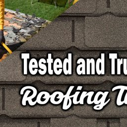 Tested and Trusted Roofing Tips