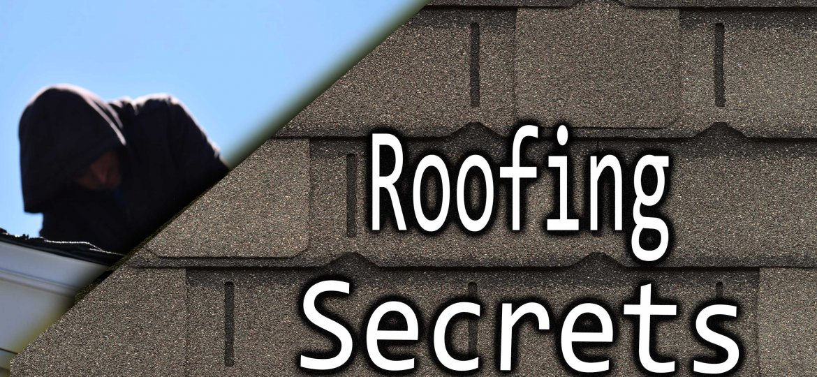 Top Roofing Secrets You Probably May Never Know