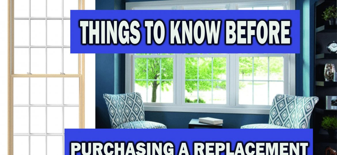 cropped-SOME-IMPORTANT-THINGS-TO-KNOW-BEFORE-PURCHASING-A-REPLACEMENT-WINDOWS.jpg