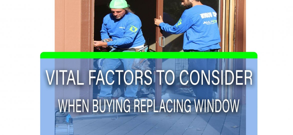 cropped-IMPORTANT-FACTORS-TO-CONSIDER-WHEN-BUYING-REPLACEMENT-WINDOWS.jpg