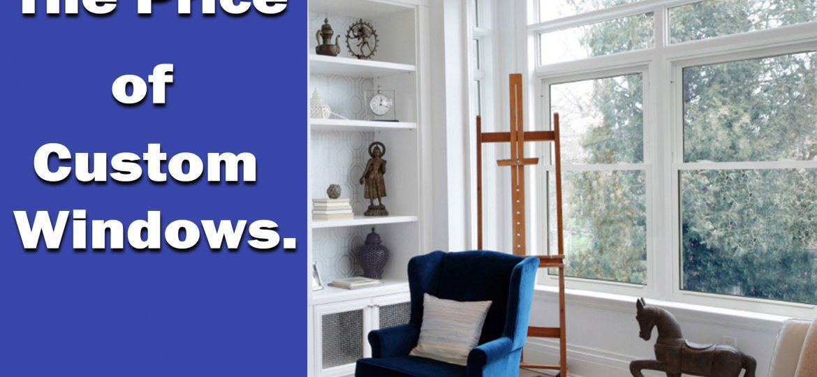 Some Important Factors Affecting The Price Of Custom Windows